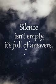 Silence Isnt Empty Its Full Of Answers 1 Top Ideas To Try