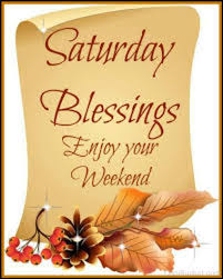 The Best Saturday Images And Quotes For Whatsapp Blessings