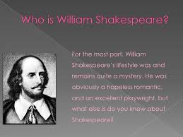william shakespeare biographical slideshow <br > 2 who is william shakespeare