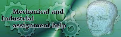 mechanical and industrial engineering assignment help get  do you ve got problem in completing your mechanical and industrial engineering assignments
