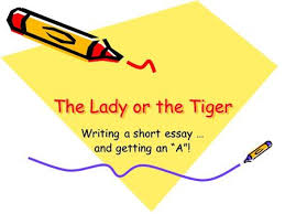 """what we do today  journal  hours """"lady or the tiger  writing a short essay and getting an """"a"""""""