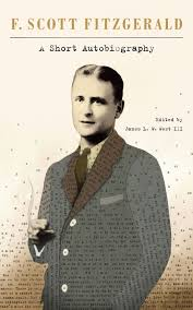 biography review f scott fitzgerald a short autobiography biography review f scott fitzgerald a short autobiography nineteen essays