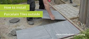 how to install porcelain tiles outside