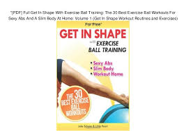Pdf Full Get In Shape With Exercise Ball Training The 30