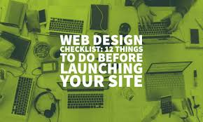 Web Design Checklist Web Design Checklist 12 Things To Do Before Launching Your Site