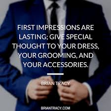 the importance of a first impression brian tracy first impressions are acirc