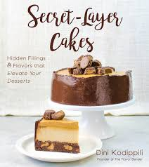 A creamy, sweet, vanilla filling that takes your cake up a notch. Secret Layer Cakes Hidden Fillings And Flavors That Elevate Your Desserts Kodippili Dini 9781624144776 Amazon Com Books