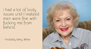 Images betty white quotes page 3 via Relatably.com