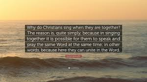 "Bonhoeffer Quotes Magnificent Dietrich Bonhoeffer Quote ""Why Do Christians Sing When They Are"