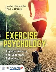 Exercise Psychology: Physical Activity and Sedentary Behavior: Physical  Activity and Sedentary Behavior: Hausenblas, Heather, Rhodes, Ryan E.:  9781284034219: Amazon.com: Books