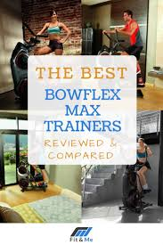Bowflex Max Trainer Reviews For 2019 The Best Max Trainers