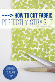 How to cut Fabric Perfectly STRAIGHT...and square it up! | via ... & How to cut Fabric Perfectly STRAIGHT...and square it up! | via Adamdwight.com