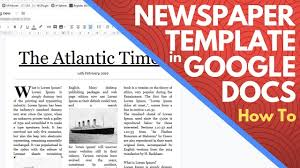 Editable Newspaper Template Google Docs How To Make A Newspaper On Google Docs