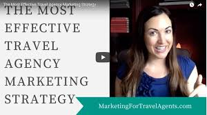 travel agency marketing plan the most effective marketing strategy for travel agents