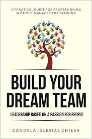 How To Be A Good Team Leader At Work Build Your Dream Team Leadership Based On A Passion For People