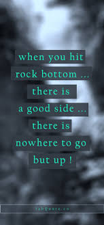 Rock Bottom Quotes Amazing When You Hit Rock Bottom Quote