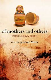 of mothers and others stories essays poems zubaan of mothers and others stories essays poems