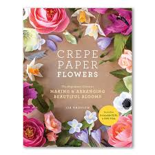 Flower Making With Crepe Paper Step By Step Crepe Paper Flowers Lia Griffith