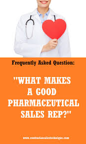 How To Get Into Pharmaceutical Sales What Makes A Good Pharmaceutical Sales Rep Sales Skills