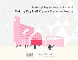 Reimagining The Heart Of San Jose California By Gehl