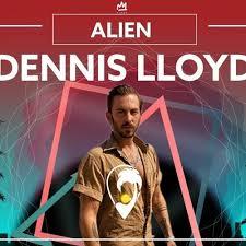 Stream Dennis Lloyd - Alien (Aviel Brant Mashup) by AVIEL BRANT ...