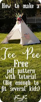 how to make a free how to make a teepee free pattern diy pdf patterns and books