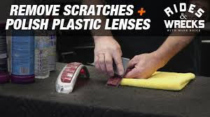 how to remove scratches polish plastic lenses rides wrecks you