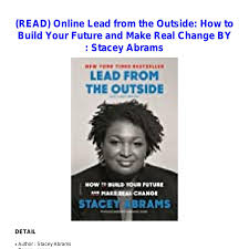 PDF/Book Download] Lead from the Outside: How to Build Your Future and Make  Real Change BY : Stacey Abrams .pdf