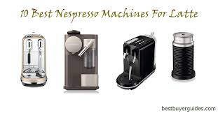 Nespresso Strength Chart The Ultimate Guide To Best Nespresso Machine For Latte 2020