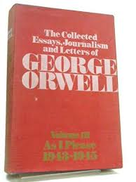 george orwell as i please the 9780151185481 george orwell as i please 1943 1945 the collected essays