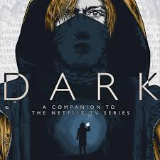 DARK - A Companion To The Netflix TV Series