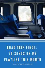 Songs For The Road Road Trip Finds 20 Songs On My Playlist This Month Travel