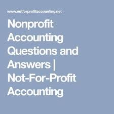 Nonprofit Accounting Questions And Answers Not For Profit