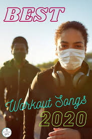 best workout songs of 2020 fit