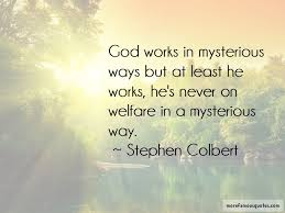 Quotes Works Quotes About God Works In Mysterious Ways Top 22 God Works