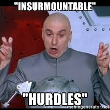 Quote Meme Generator Amazing INSURMOUNTABLE Hurdles Dr Evil Quote Meme Generator