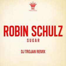 <b>Robin Schulz</b> - <b>Sugar</b> (DJ Trojan Radio Remix) – DJ TROJAN