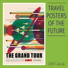 Travel Calendar Amazon Com Travel Posters Of The Future 2018 Wall Calendar