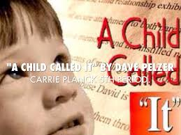 a child called it by dave pelzer essay writer child called it essay 87 000 term papers and