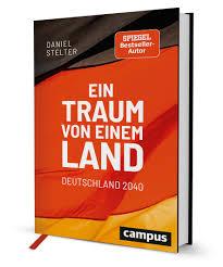 It was also a no. Ein Traum Von Einem Land Deutschland 2040 Ein Buch Von Daniel Stelter Campus Verlag