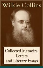 wilkie collins  damprda  dampr   kltr sanat ve elence dnyas collected memoirs letters and literary essays of wilkie collins non fiction works from