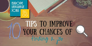 Tips To Find A Job 10 Tips To Improve Your Chances Of Finding A Job