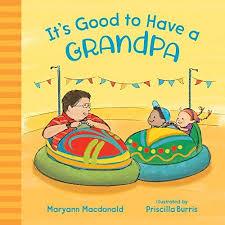It's Good to Have a Grandpa: Macdonald, Maryann, Burris, Priscilla ...
