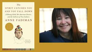 "watch online book discussion the spirit catches you and you fall  book author anne fadiman author of ""the spirit catches you and you fall down "" will be participating"
