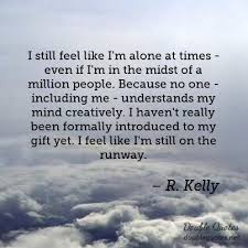 Alone Quotes Stunning R Kelly Alone Quotes Double Quotes