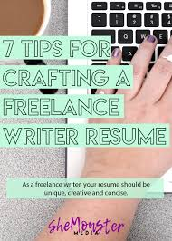 7 Tips For Crafting A Freelance Writer Resume Shemonster Media