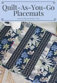 Easy Quilt As You Go Placemats - The Seasoned Homemaker & The quilt as you go technique (QAYG) simplifies quilting for beginners  because it is Adamdwight.com