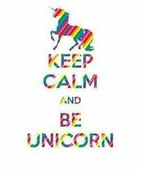 embrace your inner unicorn. keep calm and be unicorn. find this pin more on embrace your inner unicorn pinterest