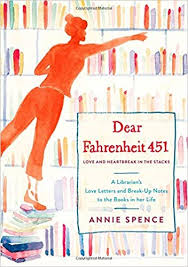Dear Fahrenheit 451: Love And Heartbreak In The Stacks: A ...