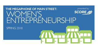 The Megaphone of Main Street: Women's Entrepreneurship, Spring ...